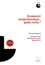 Ecritures(s) et psychanalyse : quels récits ?