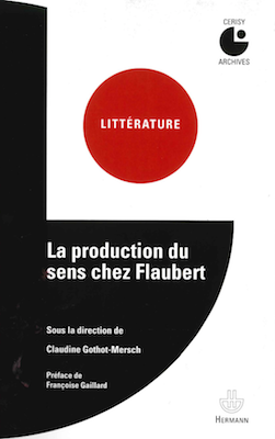 La production du sens chez Flaubert (réédition)