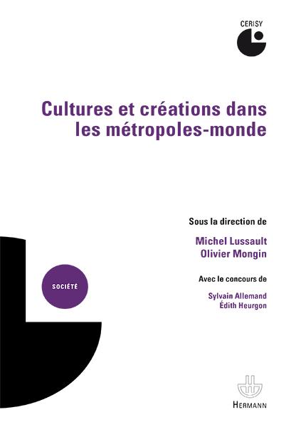 Cultures et créations dans les métropoles-monde