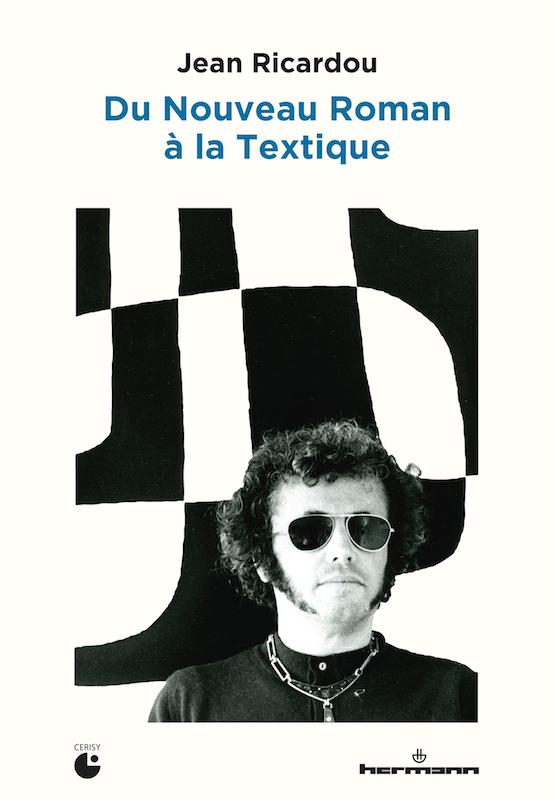 Jean Ricardou. Du Nouveau Roman à la Textique